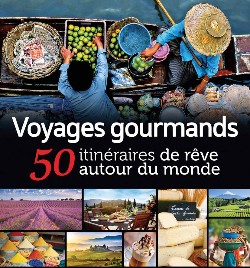 Cliquez ici pour acheter Voyages gourmands – 50 itinéraires de rêve