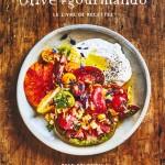 Olive + gourmando - Livre de recettes