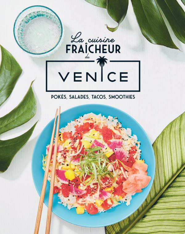 Cliquez ici pour acheter La cuisine fraîcheur du Venice