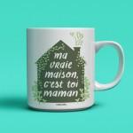 Cliquez ici pour agrandir l'image tasse-darvee-ma-vraie-maison-cest-toi-maman