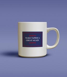 Tasse – Make Tapioca great again