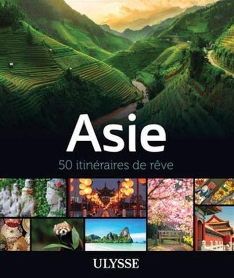 Cliquez ici pour acheter Asie – 50 itinéraires de rêve