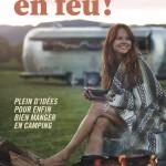 En feu! - Plein d'idées pour enfin bien manger en camping