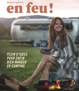 En feu! – Plein d'idées pour enfin bien manger en camping