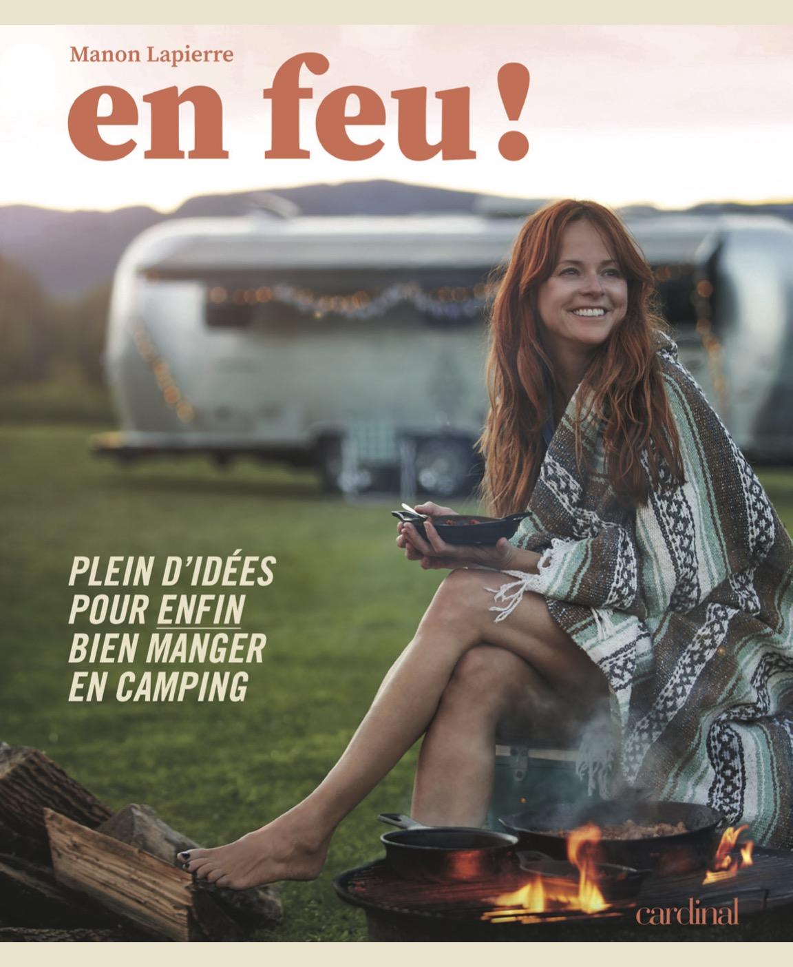 Cliquez ici pour acheter En feu! – Plein d'idées pour enfin bien manger en camping