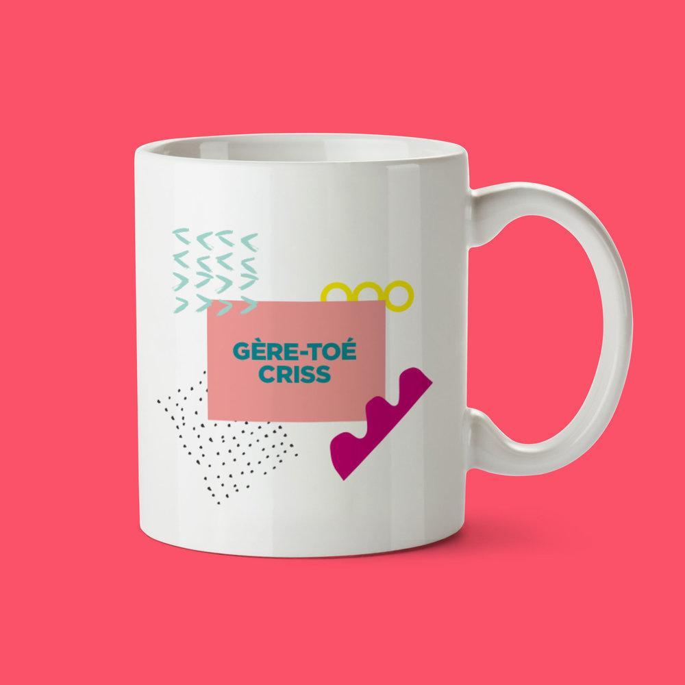 Cliquez ici pour acheter Tasse – Gère-toé